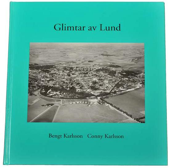 Glimtar av Lund av Bengt Karlsson